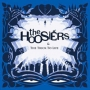 the hoosiers, the trick to life,...
