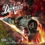 the darkness, one way ticket to...