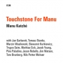 manu katche, touchstone for...
