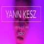 yann kesz, yann kesz love to me,...