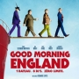 good morning england, film,...