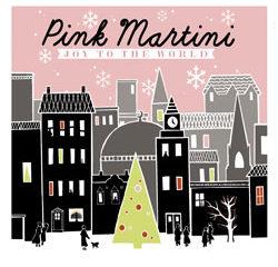 Pink Martini <i>Joy To The World</i> 10