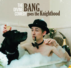 The Divine Comedy <i>Bang Goes To The Knighthood</i> 9