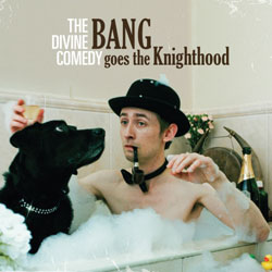 The Divine Comedy <i>Bang Goes To The Knighthood</i> 5