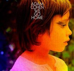 Adam Cohen <i>We Go Home</i> 19