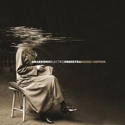 Anakronic Electro Orkestra « Noise In Sepher » 5