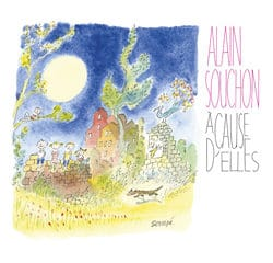 Alain Souchon <i>A Cause d'elles</i> 8