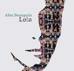 Alex Beaupain <i>Loin</i> 5