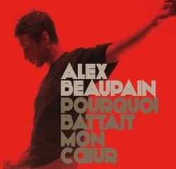 Alex Beaupain <i>Pourquoi Battait Mon Coeur</i> 15