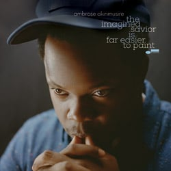 Ambrose Akinmusire </i>The Imagined Savior Is The Easier To Paint</i> 7