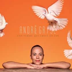 Andrée Grise : <i>Une femme qui croit en toi</i> 5