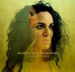 Anoushka Shankar <i>Land of Gold</i> 6