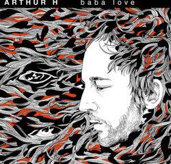 Arthur H <i>Baba Love</i> 15