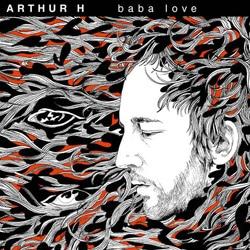 Arthur H <i>Baba Love</i> 5