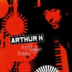 Arthur H <i>Mystic Rumba</i> 5