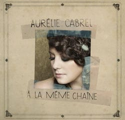 Aurélie Cabrel <i>A La Même Chaîne</i> 8