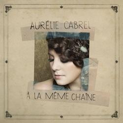 Aurélie Cabrel « A La Même Chaîne » 5