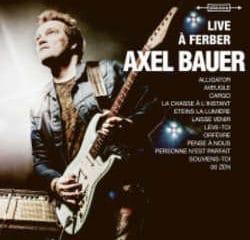 Axel Bauer : <i>Live à Ferber</i> 8