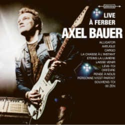 Axel Bauer : <i>Live à Ferber</i> 5