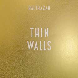 Balthazar <i>Thin Walls</i> 6