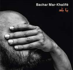 Bachar Mar-Khalife <i>Ya Balad</i> 7