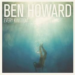 Ben Howard <i>Every Kingdom</i> 7