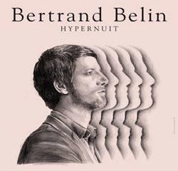 BERTRAND BELIN Hypernuit 9