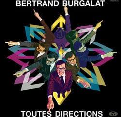BERTRAND BURGALAT Toutes Directions 6
