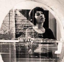 Betty Bonifassi : <i>Lomax</i> 7