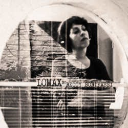 Betty Bonifassi : <i>Lomax</i> 6