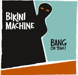 Bikini Machine <i>Bang On Time !</i> 10