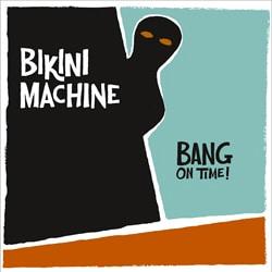 Bikini Machine <i>Bang On Time !</i> 6