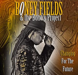 Boney Fields <i>Changing for the future</i> 12