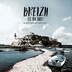 Breizh Eo Ma Bro : <i>La Bretagne est mon pays !</i> 5