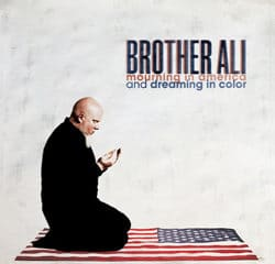 Brother Ali <i>Mourning In America & Dreaming In Color</i> 14