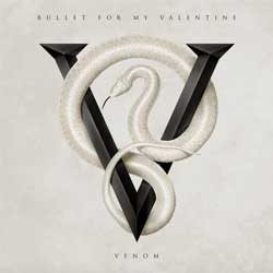 Bullet For My Valentine <i>Venom</i> 5