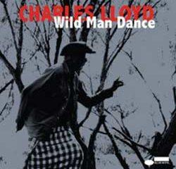 Charles Lloyd <i>Wild Man Dance</i> 7