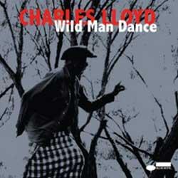 Charles Lloyd <i>Wild Man Dance</i> 5