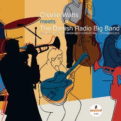 Charlie Watts Meets the Danish Radio Big Band 5