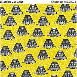 Chateau Marmont <i>Sound Of Shambala</i> 7