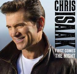 Chris Isaak <i>First Comes The Night</i> 5