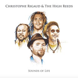 Christophe Rigaud & The High Reeds <i>Sounds of Life</i> 5