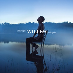 CHRISTOPHE WILLEM Le chagrin 6