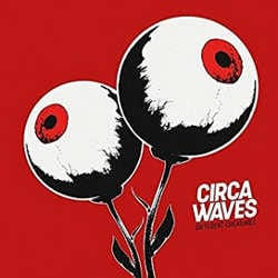 Circa Waves : <i>Different Creatures</i> 6