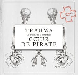 Coeur de Pirate <i>Trauma</i> 19