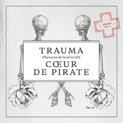 Coeur de Pirate <i>Trauma</i> 5