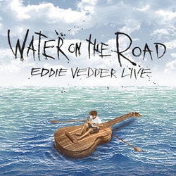 Eddie Vedder <i>Water On The Road</i> 7