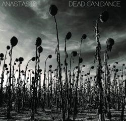 Dead Can Dance <i>Anastasis</i> 5