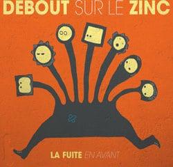 Debout sur le Zinc <i>La fuite en avant</i> 9