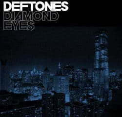 Deftones <i>Diamond Eyes</i> 13
